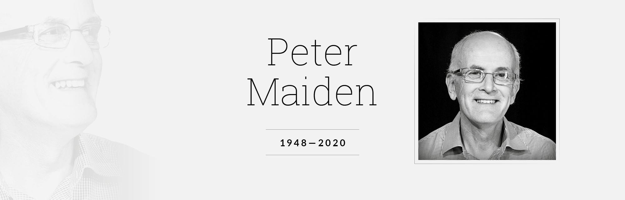 Peter Maiden 1948-2020